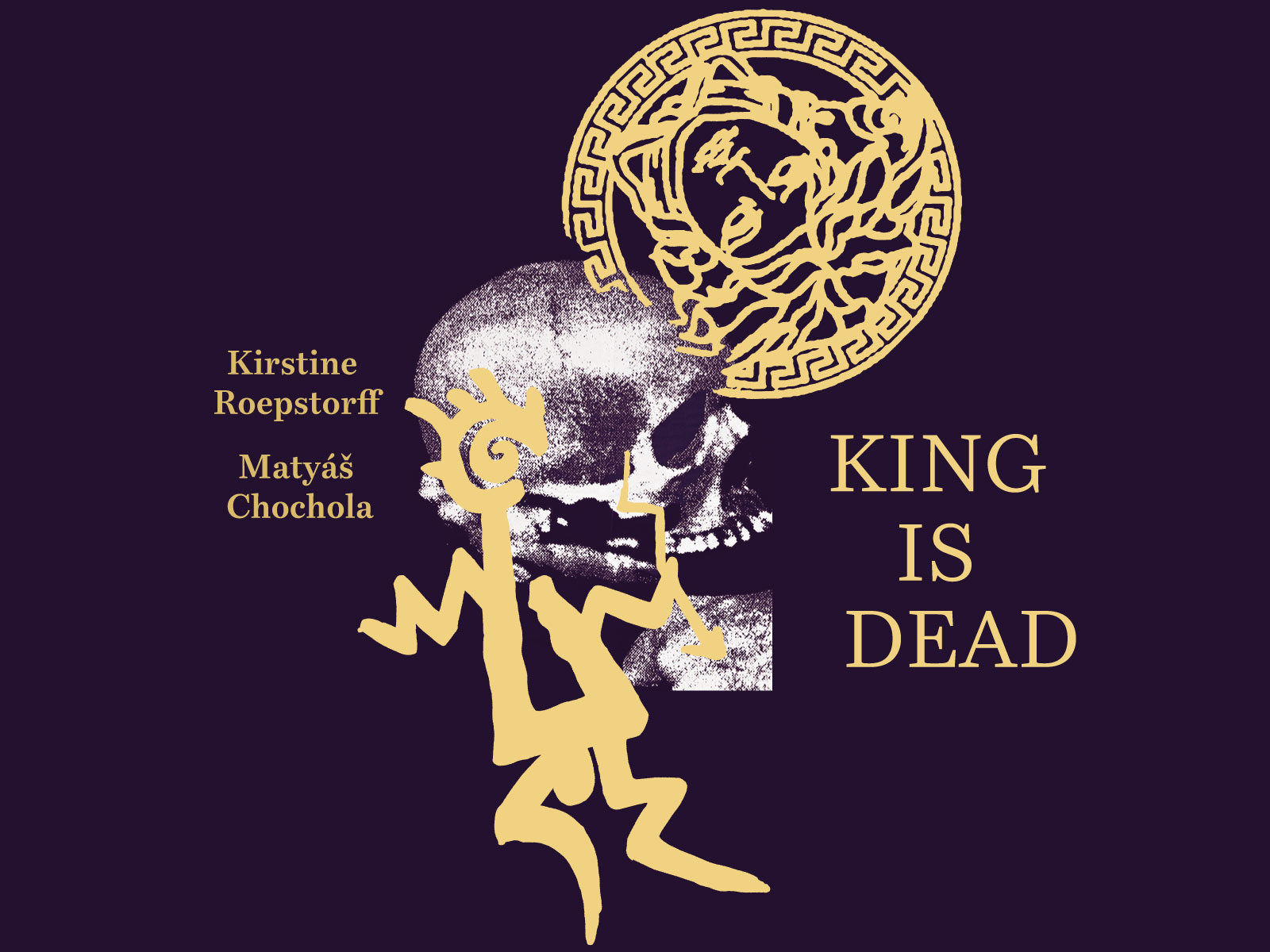Kirstine Roepstorff / Matyas Chochola: King Is Dead from 7. 6. 2019